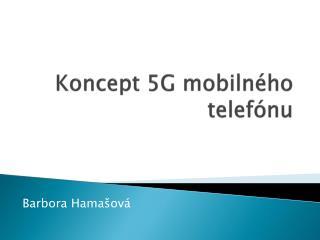 Koncept 5G mobilného telefónu