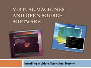 Virtual Machines and Open Source Software