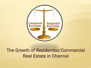 The Growth of Residential/Commercial Real Estate in Chennai