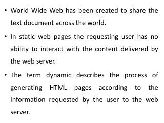 World Wide Web has been created to share the text document across the world.
