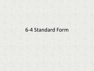 6-4 Standard Form
