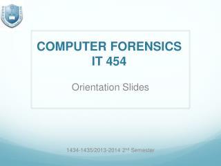 COMPUTER FORENSICS  IT 454