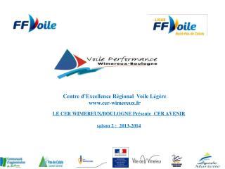 LE CER WIMEREUX/BOULOGNE Présente  CER AVENIR  saison 2 :  2013-2014