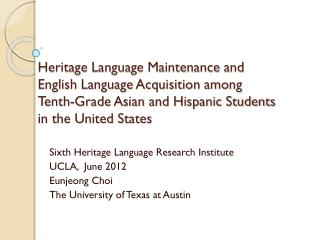 Sixth Heritage Language Research Institute UCLA,  June 2012 Eunjeong Choi