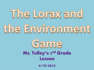 Ms. Tulley's 2 nd  Grade Lesson 4/19/2012