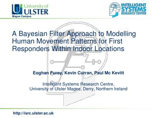Eoghan Furey, Kevin Curran, Paul Mc Kevitt Intelligent Systems Research Centre,