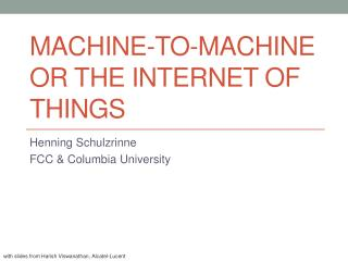 Machine-TO-MACHINE or the INTERNET of THINGS