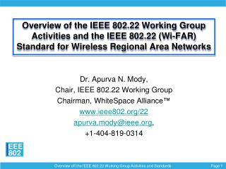 Dr. Apurva N. Mody,  Chair, IEEE 802.22 Working Group Chairman,  WhiteSpace  Alliance™