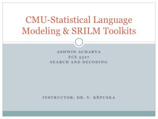 CMU-Statistical Language Modeling & SRILM Toolkits