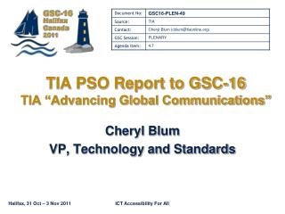 "TIA PSO Report to GSC-16 TIA ""Advancing Global Communications"""
