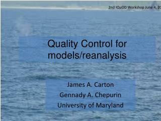 Quality Control for models/reanalysis