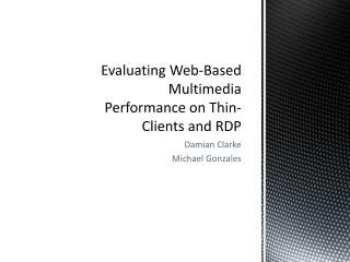 Evaluating Web-Based Multimedia Performance on Thin-Clients and RDP