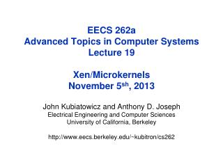EECS 262a  Advanced Topics in Computer Systems Lecture 19 Xen /Microkernels November 5 sh ,  2013