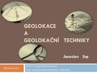 Geolokace a geoloka?n�   techniky