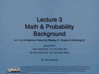 Spring 2012 BioE  2630 (Pitt) : 16-725 (CMU RI) 18-791 (CMU ECE) : 42-735 (CMU BME)
