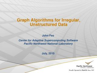 Graph Algorithms for Irregular, Unstructured Data