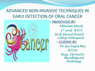 ADVANCED NON-INVASIVE TECHNIQUES IN EARLY DETECTION OF ORAL CANCER