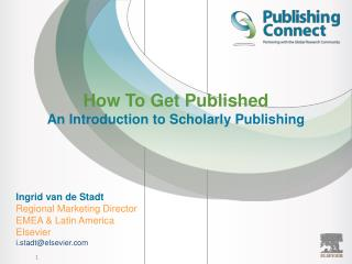 How  T o Get Published An Introduction to Scholarly Publishing