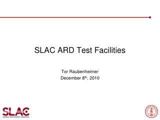 SLAC  ARD Test  Facilities