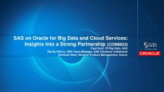 SAS on Oracle for Big Data and Cloud  S ervices: Insights into a Strong Partnership  (CON8653)