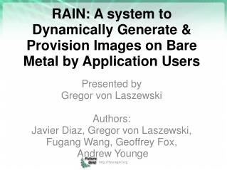 RAIN: A system to Dynamically Generate & Provision Images on Bare Metal by Application Users