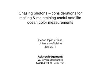 (1) Why  don't all ocean color satellite measure  hyperspectral  radiances at meter-scales?