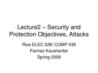 Lecture2 – Security and Protection Objectives, Attacks