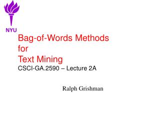 Bag-of-Words Methods for Text Mining CSCI-GA.2590 � Lecture 2A