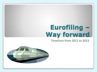 Eurofiling  �  Way forward