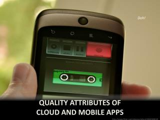 Quality Attributes of cloud and mobile apps