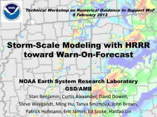 Storm-Scale Modeling with HRRR toward Warn-On-Forecast