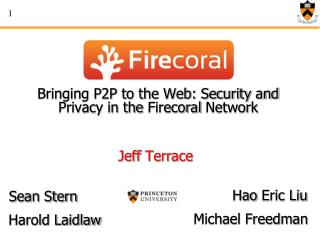 Bringing P2P to the Web: Security and Privacy in the  Firecoral  Network