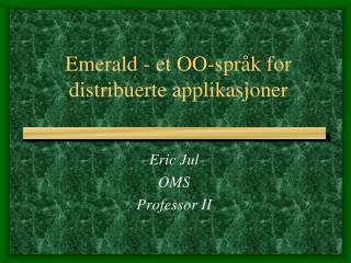 Emerald - et  OO-spr�k  for  distribuerte applikasjoner