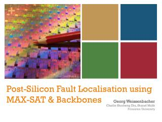 Post-Silicon Fault  Localisation  using MAX-SAT & Backbones