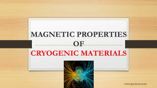 MAGNETIC PROPERTIES OF CRYOGENIC MATERIALS