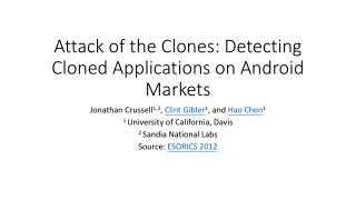 Attack of the Clones: Detecting Cloned Applications on Android Markets