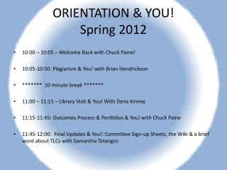 ORIENTATION & YOU!  Spring 2012
