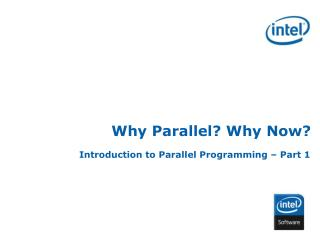 Why Parallel? Why Now?