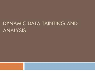 dynamic  Data tainting and analysis