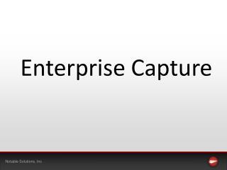 Enterprise Capture