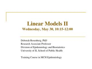 Linear Models II Wednesday, May 30, 10:15-12:00