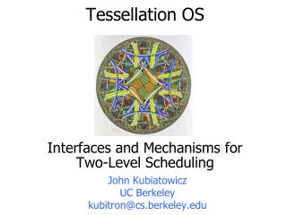 Tessellation OS Interfaces and Mechanisms for Two-Level Scheduling