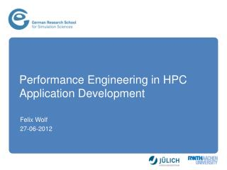 Performance Engineering in HPC Application Development