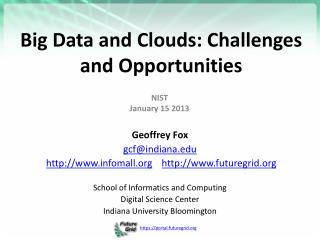 Big Data and Clouds:  Challenges and Opportunities