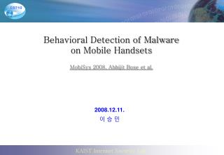 Behavioral Detection of Malware on Mobile Handsets MobiSys 2008, Abhijit Bose et al.