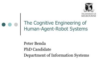 The Cognitive Engineering of Human-Agent-Robot Systems