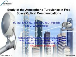 Study  of the Atmospheric Turbulence in Free Space Optical Communications