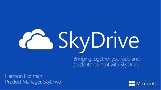 Bringing  together  your  app and students'  content  with  SkyDrive