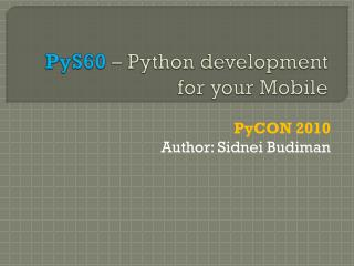 PyS60  – Python development for your Mobile