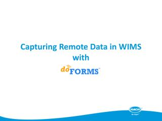 Capturing Remote  D ata in WIMS with